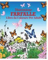 Distensione Farfalle Libro da Colorare Per Adulti