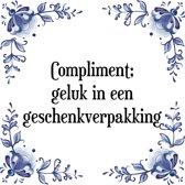Tegeltje met Spreuk (Tegeltjeswijsheid): Compliment; geluk in een geschenkverpakking + Kado verpakking & Plakhanger