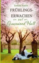 Fr hlingserwachen Auf Gracewood Hall