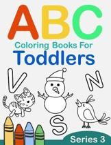 ABC Coloring Books for Toddlers Series 3: A to Z coloring sheets, JUMBO Alphabet coloring pages for Preschoolers, ABC Coloring Sheets for kids ages 2-