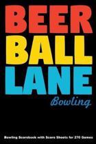 Beer Ball Lane Bowling