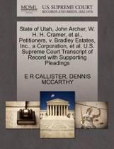 State of Utah, John Archer, W. H. H. Cramer, Et Al., Petitioners, V. Bradley Estates, Inc., a Corporation, Et Al. U.S. Supreme Court Transcript of Record with Supporting Pleadings