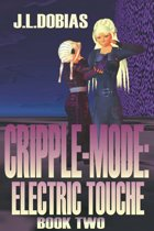 Cripple-Mode: Electric Touche (Book Two)