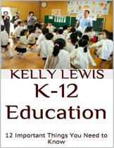 K-12 Education: 12 Important Things You Need to Know