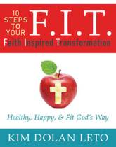 F.I.T. 10 Steps to Your Faith Inspired Transformation