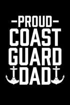 Proud Coast Guard Dad: College Ruled Lined Writing Notebook Journal, 6x9, 120 Pages