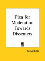 Plea for Moderation Towards Dissenters (1682)