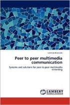Peer to Peer Multimedia Communication