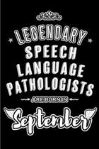 Legendary Speech Language Pathologists are born in September: Blank Lined Speech Pathology Journal Notebooks Diary as Appreciation, Birthday, Welcome,