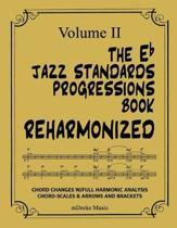 The Eb Jazz Standards Progressions Book Reharmonized Vol. II