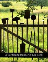 A Gardening Planner & Log Book: Perfect Must Have Gift For All Gardeners Enthusiasts (Monthly Planner, Budget Tracker, Record Plants)