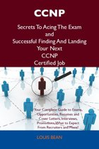 CCNP Secrets To Acing The Exam and Successful Finding And Landing Your Next CCNP Certified Job