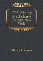 1713. History of Schoharie County, New York