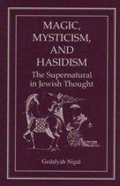Magic, Mysticism, and Hasidism