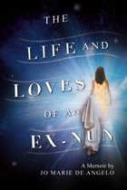 The Life and Loves of an Ex-Nun