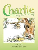 Charlie, the Canary Who Couldn't Sing