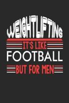 Weightlifting It's Like Football But For Men