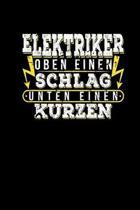 Elektriker Oben Einen Schlag Unten Einen Kurzen: Elektroniker Notizbuch Mit Monatsplaner Kalender 2020