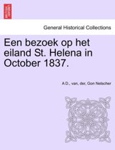 Een bezoek op het eiland st. helena in october 1837.