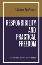 Responsibility and Practical Freedom