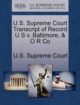 U.S. Supreme Court Transcript of Record U S V. Baltimore & O R Co