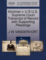 Kirchner V. U S U.S. Supreme Court Transcript of Record with Supporting Pleadings