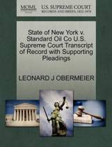 State of New York V. Standard Oil Co U.S. Supreme Court Transcript of Record with Supporting Pleadings