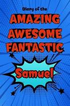 Diary of the Amazing Awesome Fantastic Samuel