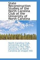 State Reconstruction Studies of the North Carolina Club at the University of North Carolina