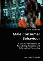 Male Consumer Behaviour- A Gender Perspective on Advertising Response and Information Processing