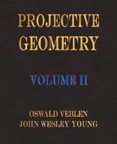 Projective Geometry - Volume II