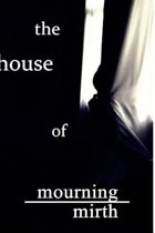 The House of Mourning the House of Mirth