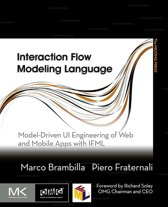 Interaction Flow Modeling Language: Model-Driven UI Engineering of Web and Mobile Apps with IFML