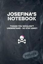 Josefina's Notebook Things You Wouldn't Understand So Stay Away! Private