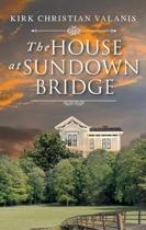 The House at Sundown Bridge