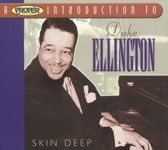 A Proper Introduction to Duke Ellington: Skin Deep