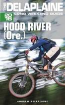 Hood River (Ore) - The Delaplaine 2016 Long Weekend Guide