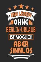 Ein Leben ohne Berlin-Urlaub ist m glich aber sinnlos