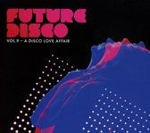 Future Disco Vol. 9 u A Disco Love Affair