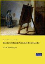 Wiederentdeckte Gemalde Rembrandts