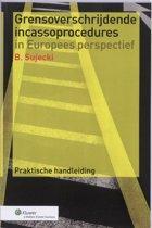 Burgerlijk Proces & Praktijk 22 - Grensoverschrijdende incassoprocedures in Europees perspectief