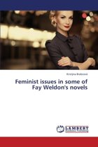 Feminist Issues in Some of Fay Weldon's Novels
