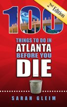 100 Things to Do in Atlanta Before You Die, Second Edition