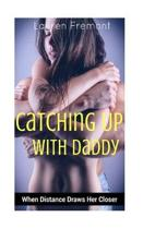 Catching Up with Daddy