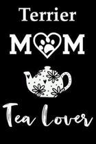 Terrier Mom Tea Lover