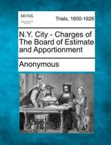 N.Y. City - Charges of the Board of Estimate and Apportionment