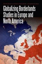 Globalizing Borderlands Studies in Europe and North America