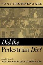 Did the Pedestrian Die?