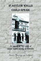 If Asylum Walls Could Speak