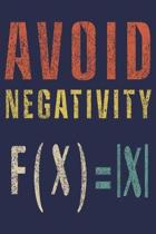 Avoid Negativity F(x)=IxI: Math Equation Journal For Math Teacher Or Math Lover